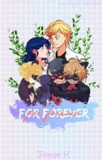 For Forever   Miraculous Ladybug by bokutoe