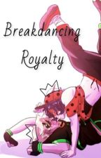 Breakdancing Royalty  ー { Miraculous Ladybug; Breakdance AU } by ghostlyking