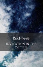 Invitation vers les Profondeurs [RantBook] by MissJadyna