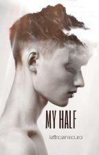 My Half by lettriceinsicura