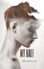 My Half [SOSPESA] by lettriceinsicura
