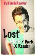 Lost (Mark/Darkiplier X Reader) by EstelleReader