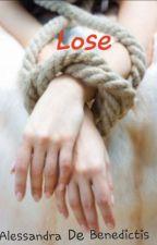 Lose by AlessandraDeBenedict