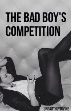 The Bad Boy's Competition by UnearthlyDivine