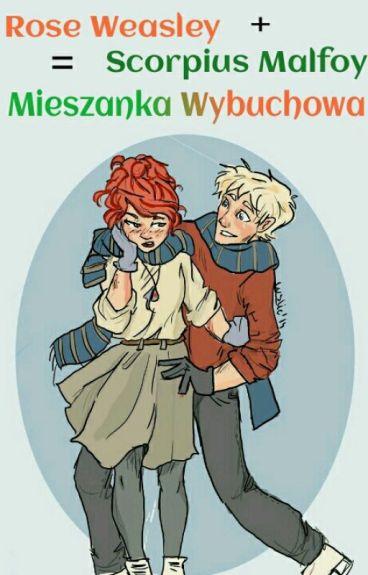 Rose Weasley+ Scorpius Malfoy= Mieszanka Wybuchowa [ZAWIESZONE]