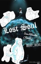 Lost Soul (SansXFemale!Reader)  by Akeru_Akemi