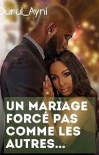 Un mariage forcé pas comme les autres. by bbeiifa01