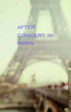 after concert in paris by odivaazzahra