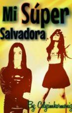 Mi Súper Salvadora by CELYCIMHARMONIZ
