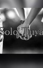 Solo tuya  by thebunny_321