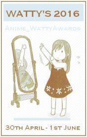 Anime Watty Awards 2016 by Anime_WattyAwards