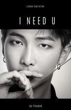 I NEED U / Jikook. by mitw_Jikook