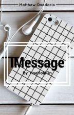 IMessage | Matthew Daddario by HoeHoldOn