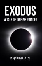 EXODUS: A Tale of Twelve Princes by harsheen123