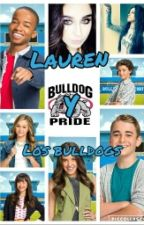 Lauren Y Los Bulldogs~lauren G!p~pausada by tusposesfav