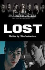 Lost || Alec Lightwood *Season One* /UNDER MAJOR EDITING/ by Shadowhuntersx3