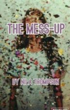 The Mess-Up by NilaThompson