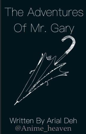 The Adventures of Mr. Gary  by Anime_heaven