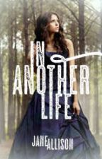 In Another Life by Jane_Allison