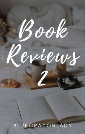 Book Reviews 2 [SLOW UPDATES] by bluecrayonlady