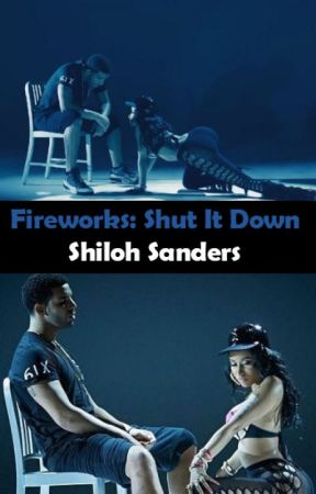 Fireworks: Shut It Down by Shi1ohSanders
