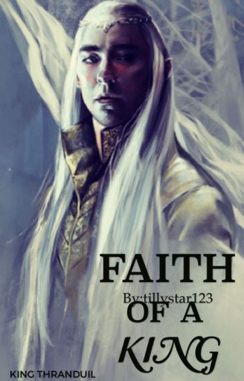 Faith Of A King (Thranduil)
