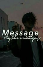 MESSAGE//FRESHLEE+MORE  by Ilovekayes