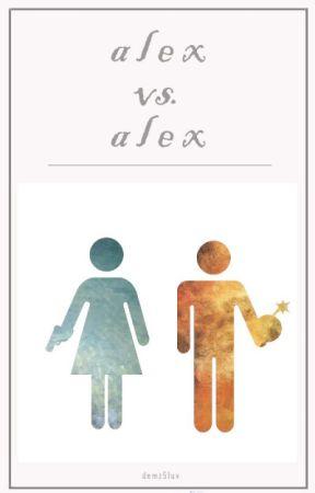Alex Vs. Alex by Demz5luv