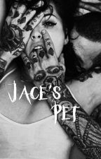 Jace's Pet by ApothicRomance