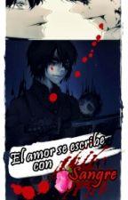 El AMOR se escribe con Sangre by Jeann-Kiuc