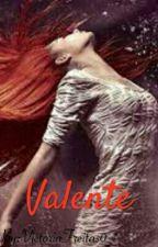 Valente by VictoriaFreitas0