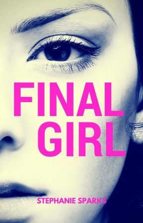 Final Girl by stephazoidwrites