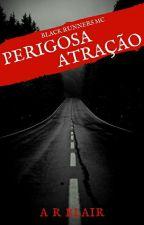 SÉRIE BLACK RUNNER'S MOTORCYCLE CLUB -  PERIGOSA ATRAÇÃO(LIVRO 1) by ARBlair