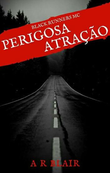SÉRIE BLACK RUNNER'S MOTORCYCLE CLUB -  PERIGOSA ATRAÇÃO(LIVRO 1)