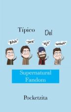 Típico del Supernatural Fandom by pocketzita