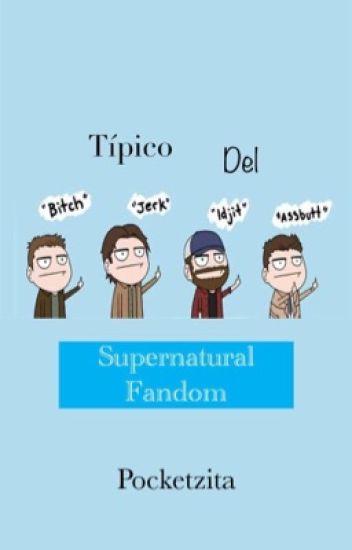 Típico del Supernatural Fandom