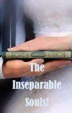 The Inseparable Souls by AsmaAbdulRaheem