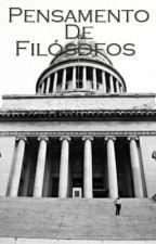 Pensamento De Filósofos  by JenniferPotter8