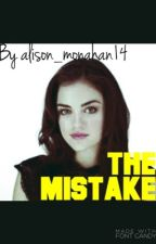 The Mistake by alison_monahan14