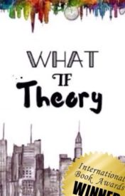 What If Theory by sarcasticshawn