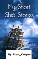 My Short Ship Stories by Eren_Casper