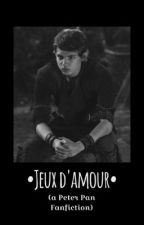 Jeux D'amour (Peter Pan FanFicton) by CheerfulWeirdo