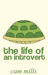 The Life of an Introvert by SpamCam