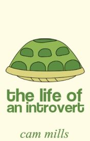The Life of an Introvert by TheSpamCam