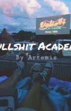 Bullshit Academy by ArtemisXkills