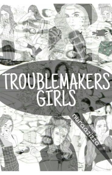 Troublemakers Girls [PROSES PENGEDITAN]