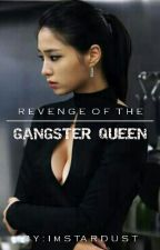 Revenge Of The Gangster Queen by ImStardust