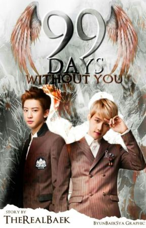 99 Days Without You [ Baekyeol FF ] by Baekdream