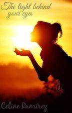 La luz detrás de tus ojos. by cloudedparadise