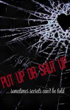 Put Up or Shut Up by HiddenTerror